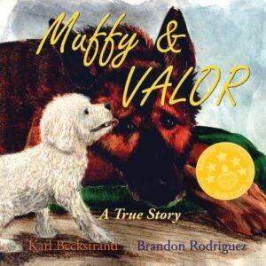 Book Cover: Muffy & Valor: A True Dog Story