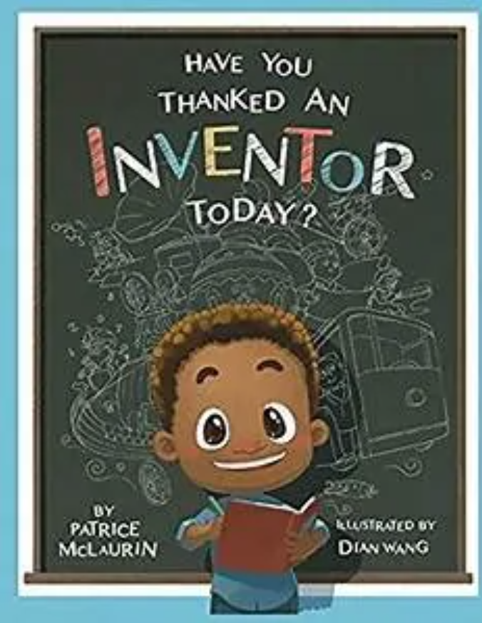 Book Cover: Have You Thanked an Inventor Today by Patrice McLaurin
