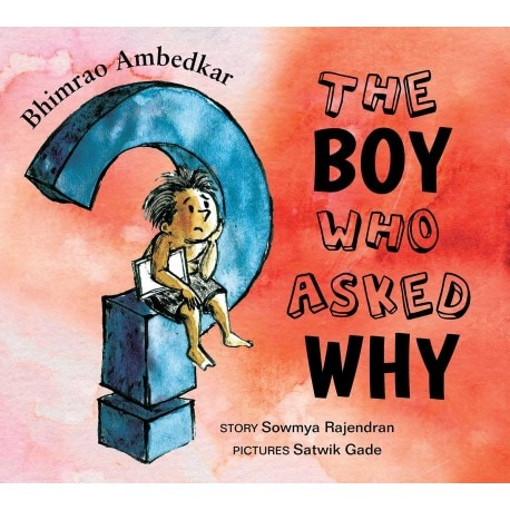 Book Cover: Bhimrao Ambedkar:The Boy Who Asked Why