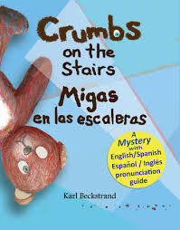 Book Cover: Crumbs on the Stairs - Migas en las escaleras: A Mystery in English & Spanish
