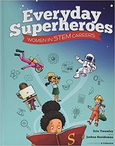 Book Cover: Everyday Superheroes: Women In STEM Careers