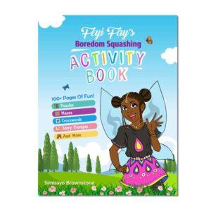 Book Cover: Feyi Fay's Boredom Squashing Activity Book