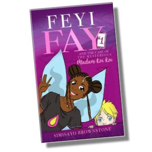 Book Cover: Feyi Fay and the Case of the Mysterious Madam Koi Koi - Volume 1
