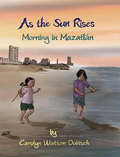 Book Cover: As the Sun Rises - Morning in Mazatlán